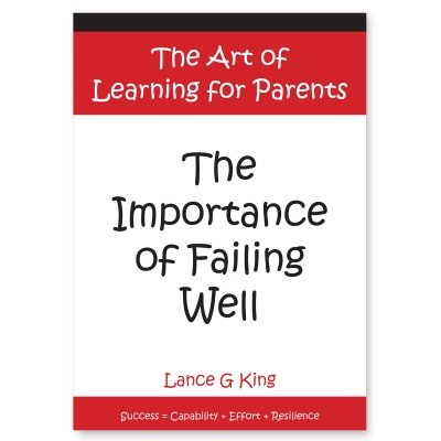 The Art of Learning for Parents – The Importance of Failing Well